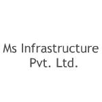 Ms Infrastructure Pvt Ltd