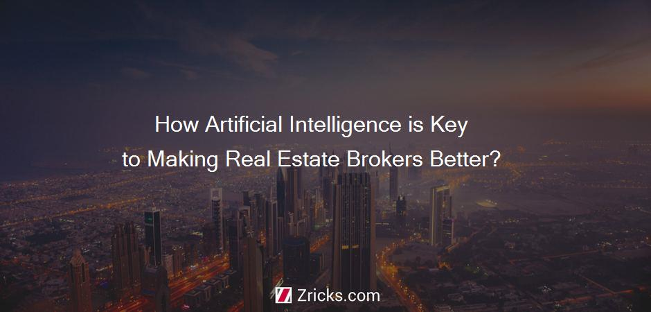 How Artificial Intelligence is Key to Making Real Estate Brokers Better?