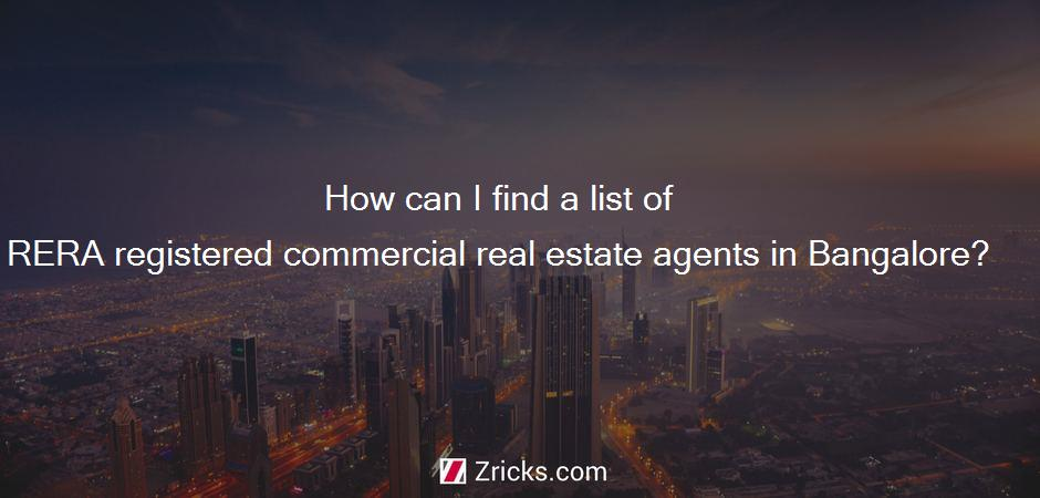 How can I find a list of RERA registered commercial real estate agents in Bangalore?