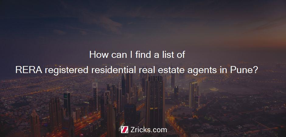 How can I find a list of RERA registered residential real estate agents in Pune?