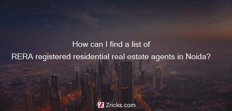 How can I find a list of RERA registered residential real estate agents in Noida?