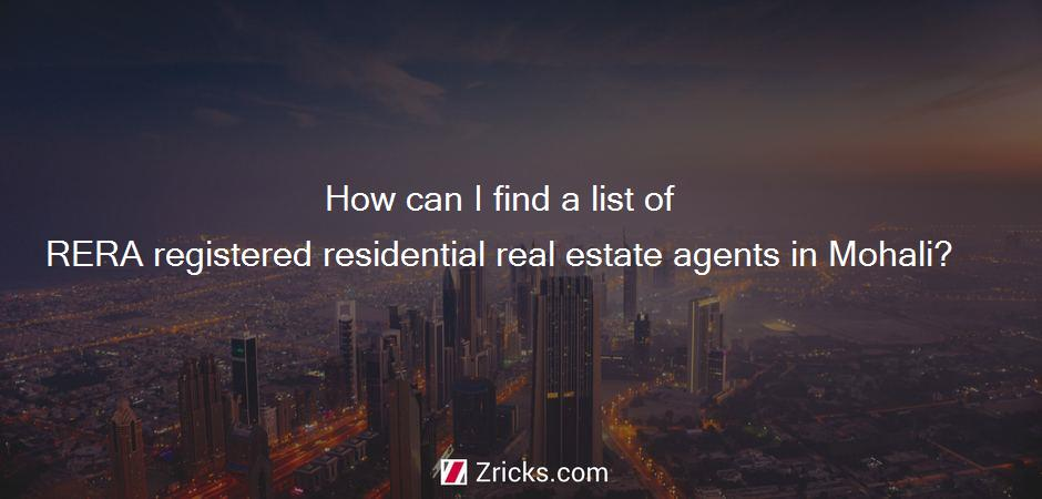 How can I find a list of RERA registered residential real estate agents in Mohali?