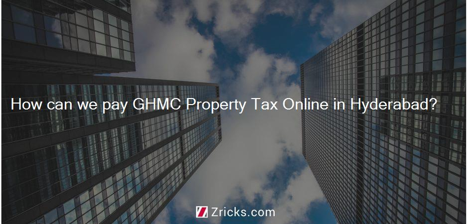 How can we pay GHMC Property Tax Online in Hyderabad?