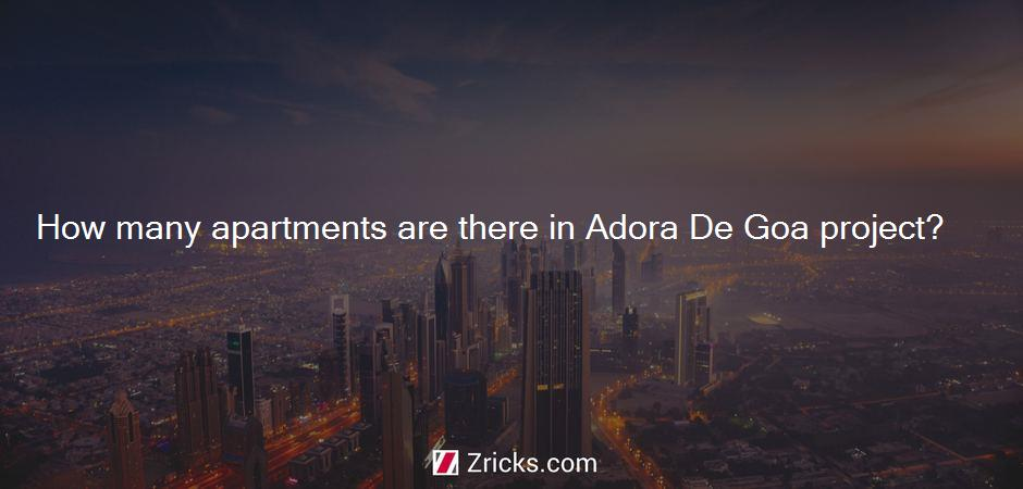 How many apartments are there in Adora De Goa project?