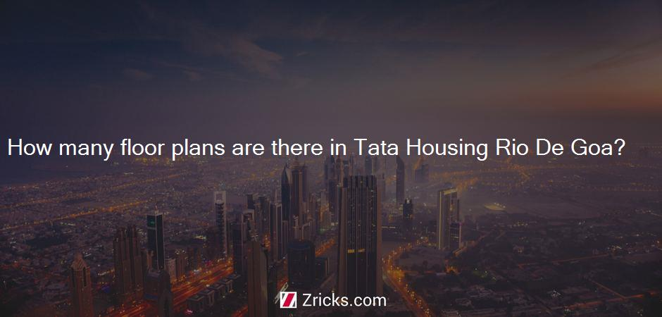 How many floor plans are there in Tata Housing Rio De Goa?