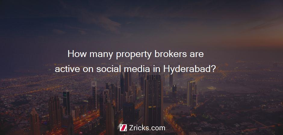 How many property brokers are active on social media in Hyderabad?