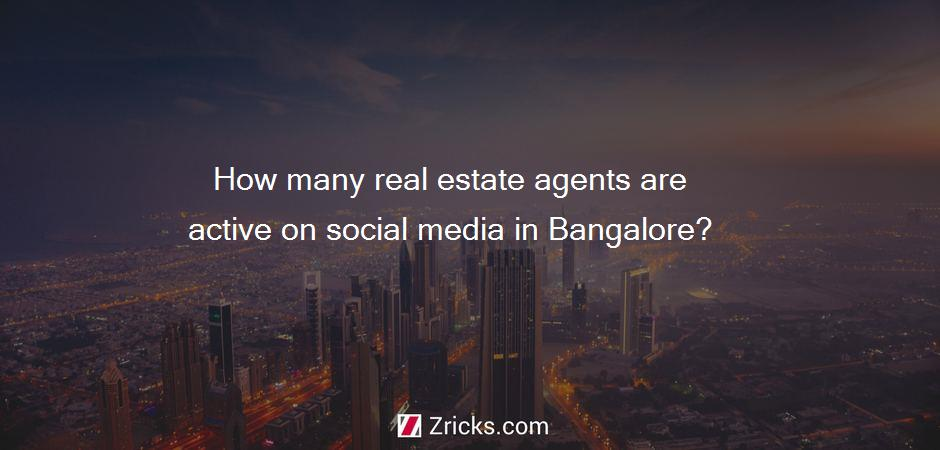 How many real estate agents are active on social media in Bangalore?