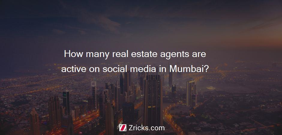 How many real estate agents are active on social media in Mumbai?