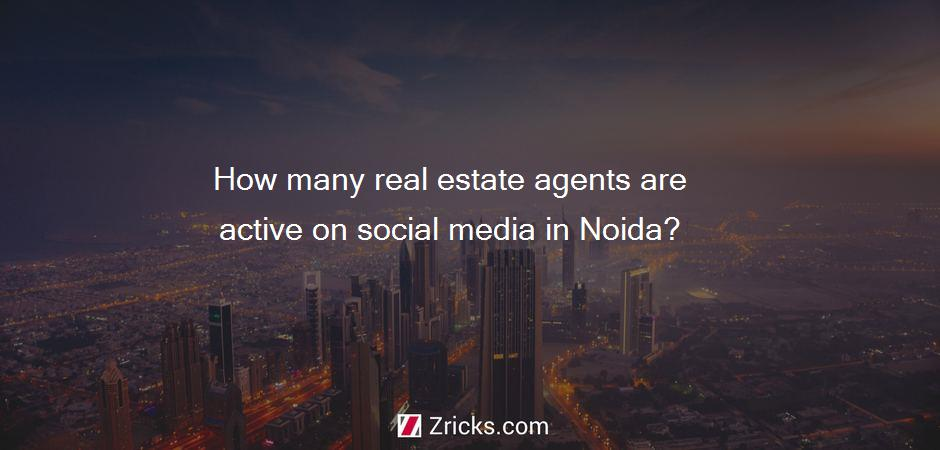 How many real estate agents are active on social media in Noida?