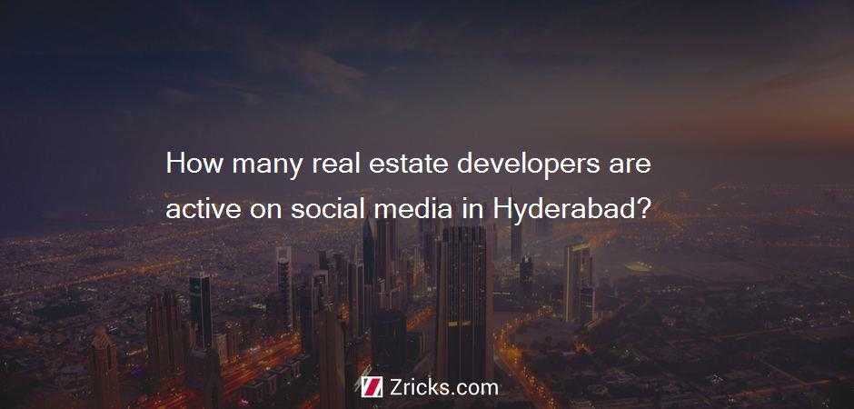 How many real estate developers are active on social media in Hyderabad?