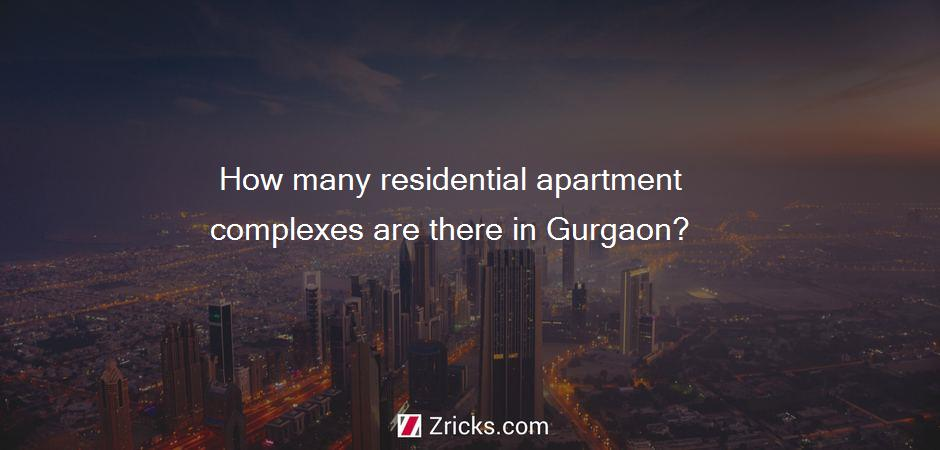 How many residential apartment complexes are there in Gurgaon?