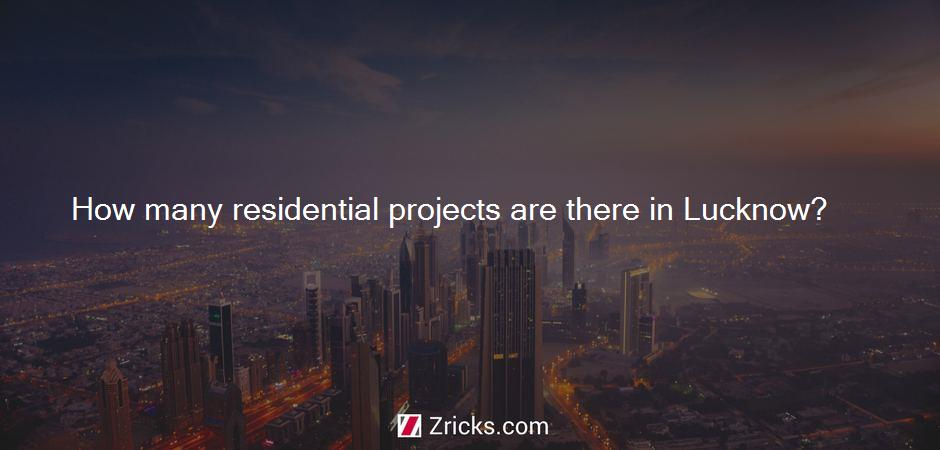 How many residential projects are there in Lucknow?