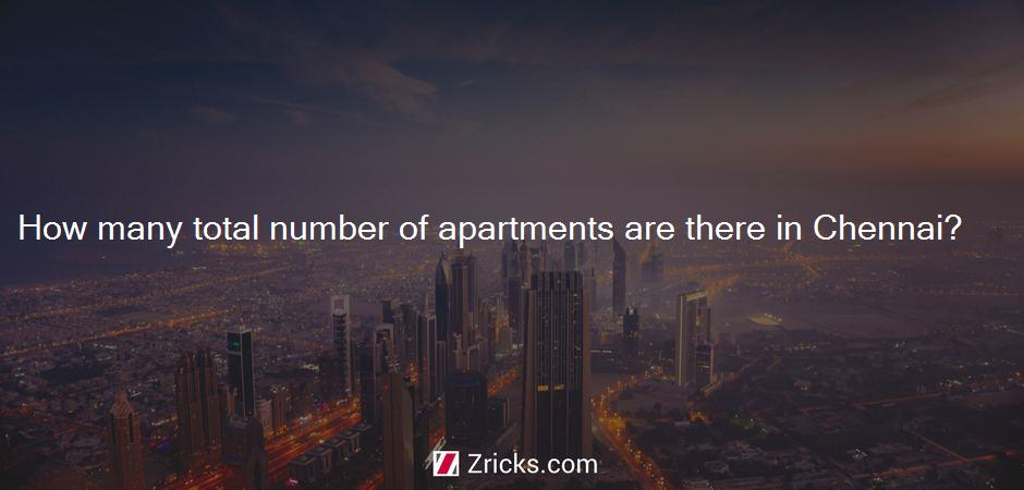 How many total number of apartments are there in Chennai?