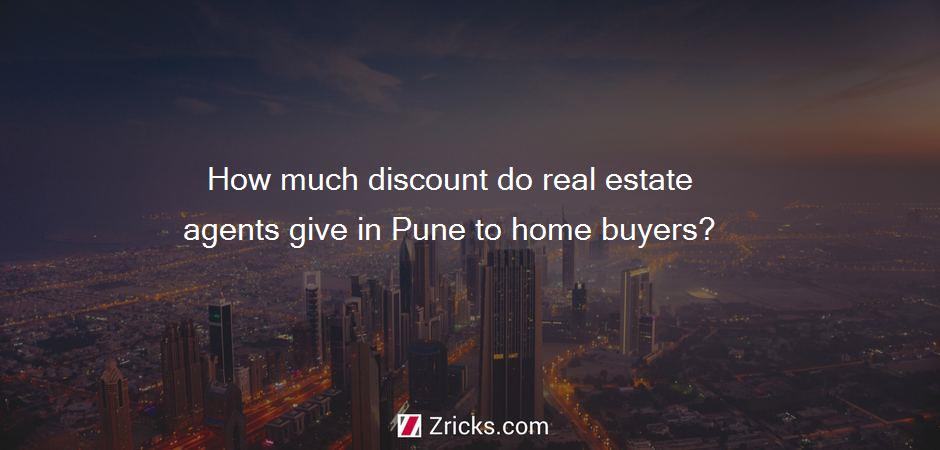 How much discount do real estate agents give in Pune to home buyers?