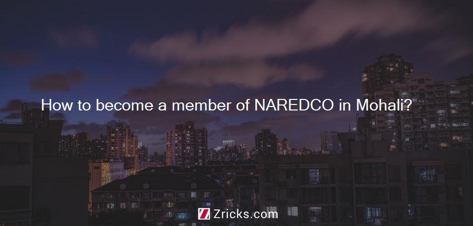 How to become a member of NAREDCO in Mohali?