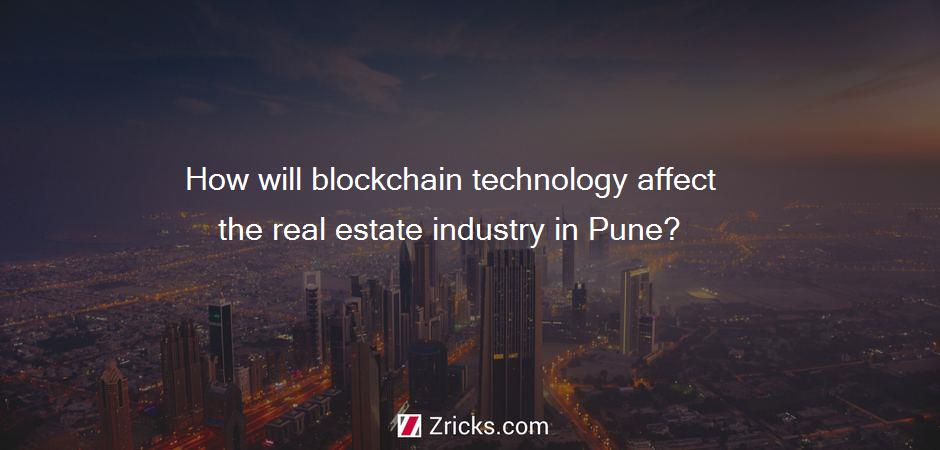 How will blockchain technology affect the real estate industry in Pune?