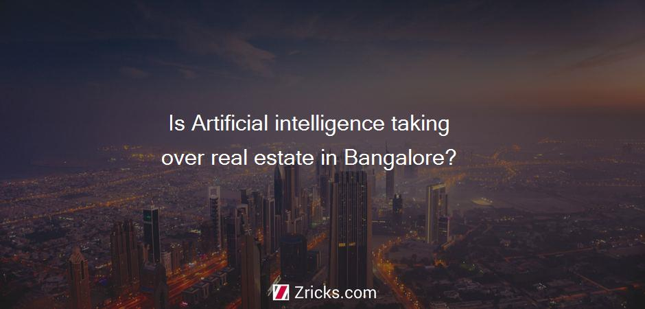Is Artificial intelligence taking over real estate in Bangalore?