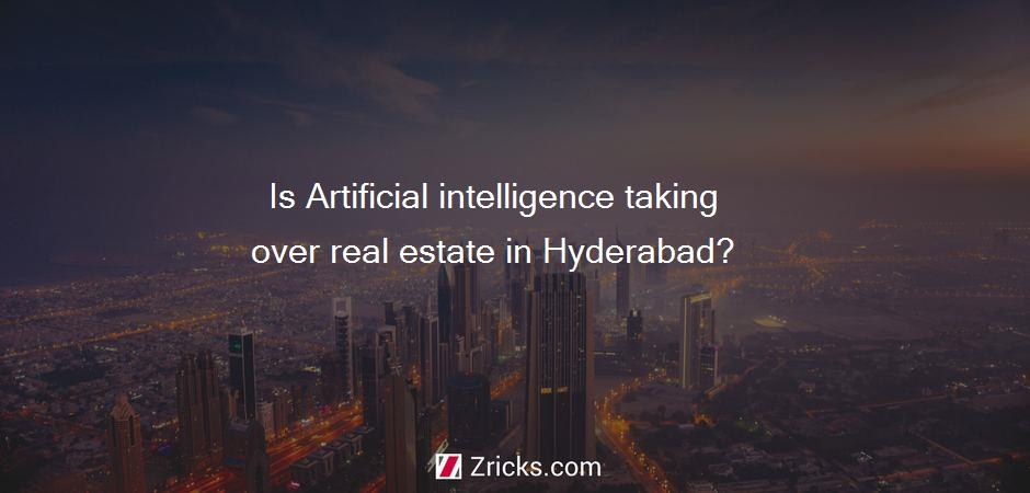 Is Artificial intelligence taking over real estate in Hyderabad?