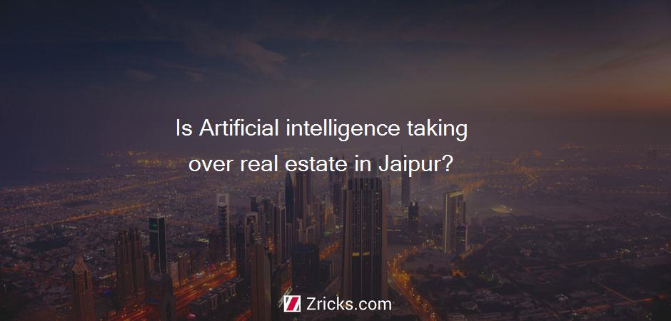 Is Artificial intelligence taking over real estate in Jaipur?