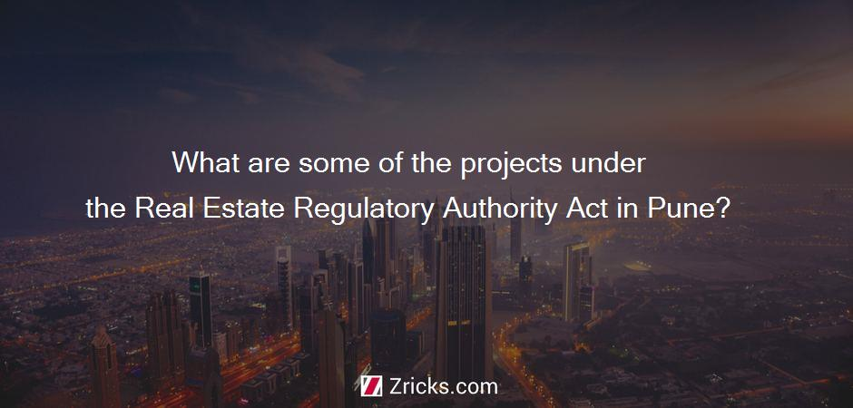 What are some of the projects under the Real Estate Regulatory Authority Act in Pune?