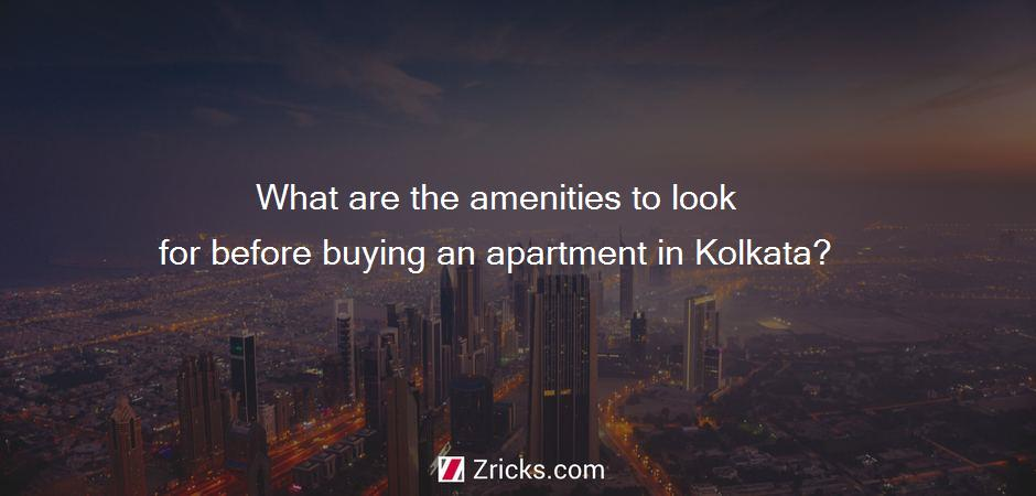 What are the amenities to look for before buying an apartment in Kolkata?