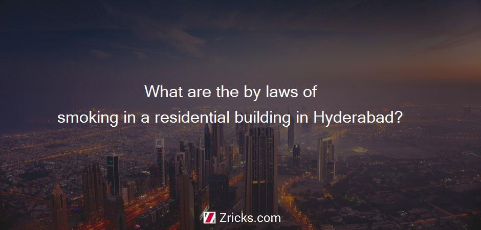 What are the by laws of smoking in a residential building in Hyderabad?