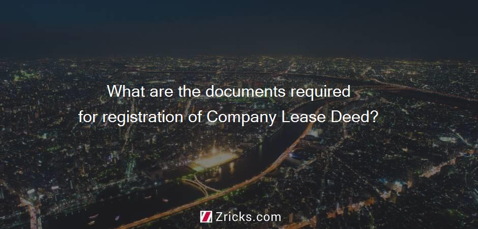 What are the documents required for registration of Company Lease Deed?