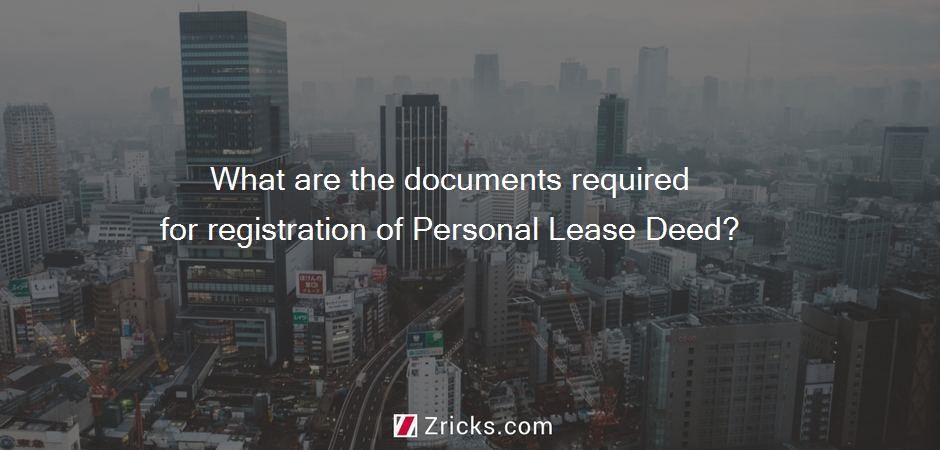 What are the documents required for registration of Personal Lease Deed?