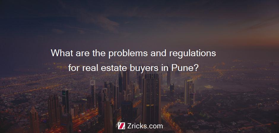 What are the problems and regulations for real estate buyers in Pune?