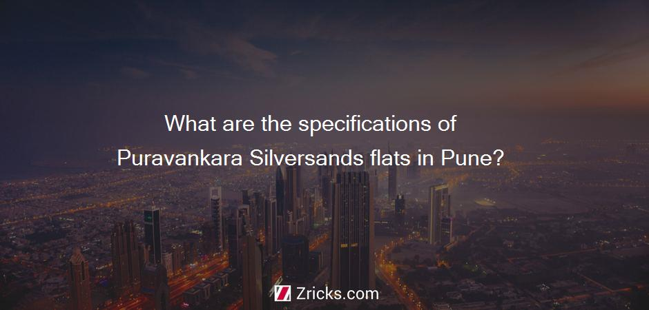 What are the specifications of Puravankara Silversands flats in Pune?