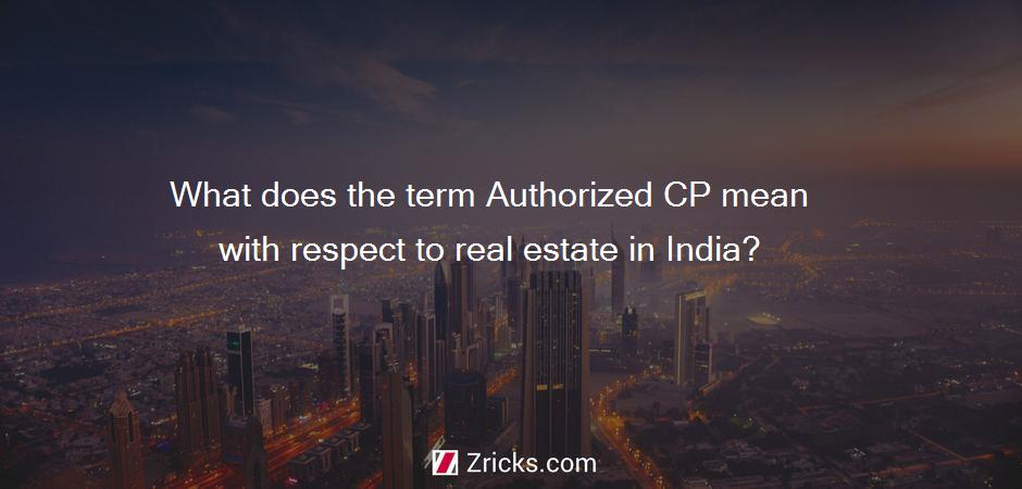 What does the term Authorized CP mean with respect to real estate in India?