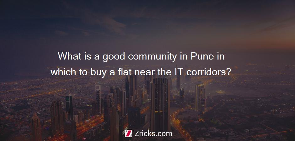 What is a good community in Pune in which to buy a flat near the IT corridors?