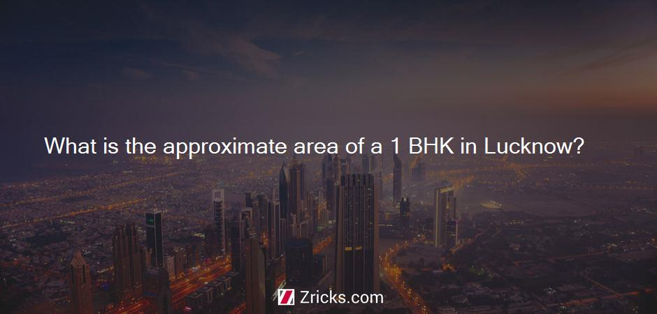 What is the approximate area of a 1 BHK in Lucknow?
