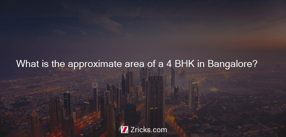 What is the approximate area of a 4 BHK in Bangalore?