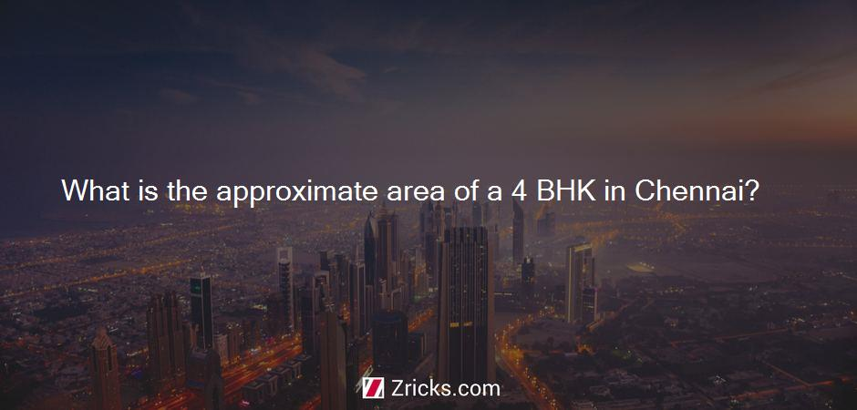 What is the approximate area of a 4 BHK in Chennai?