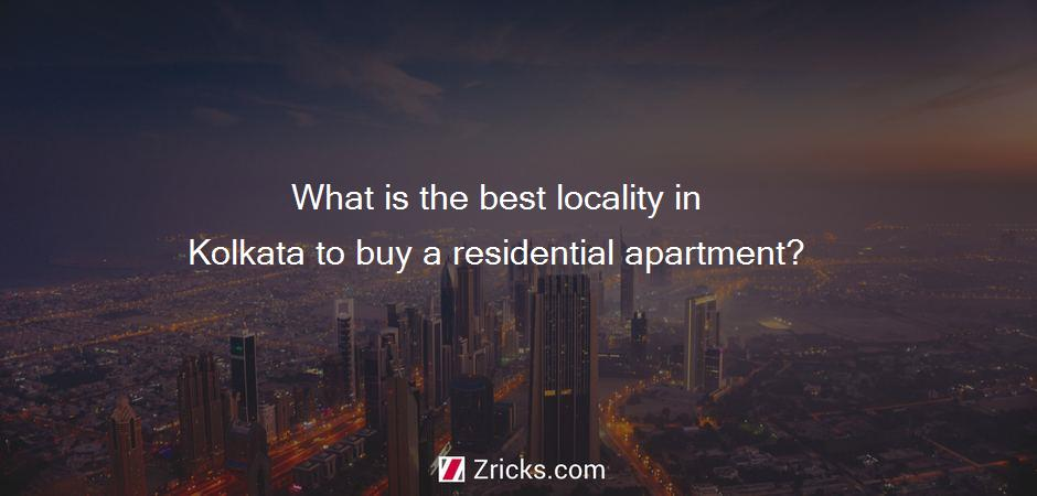 What is the best locality in Kolkata to buy a residential apartment?