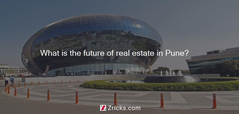 What is the future of real estate in Pune?