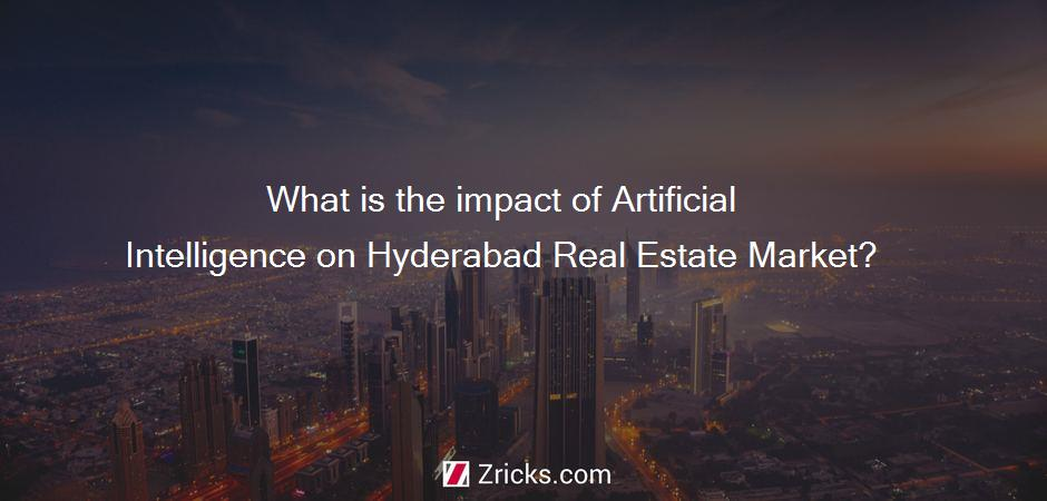 What is the impact of Artificial Intelligence on Hyderabad Real Estate Market?