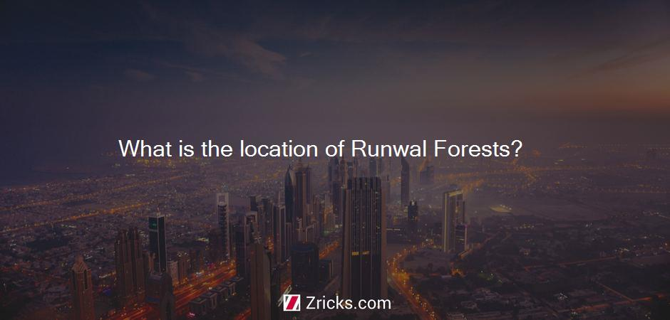 What is the location of Runwal Forests?