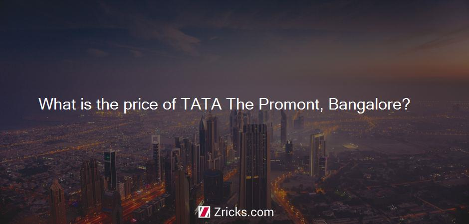 What is the price of TATA The Promont, Bangalore?