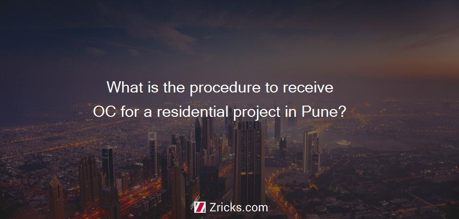 What is the procedure to receive OC for a residential project in Pune?