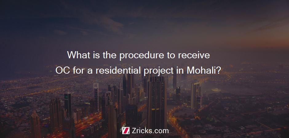 What is the procedure to receive OC for a residential project in Mohali?