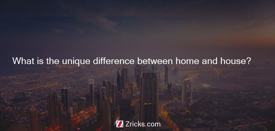 What is the unique difference between home and house?