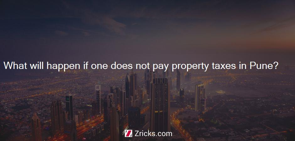 What will happen if one does not pay property taxes in Pune?