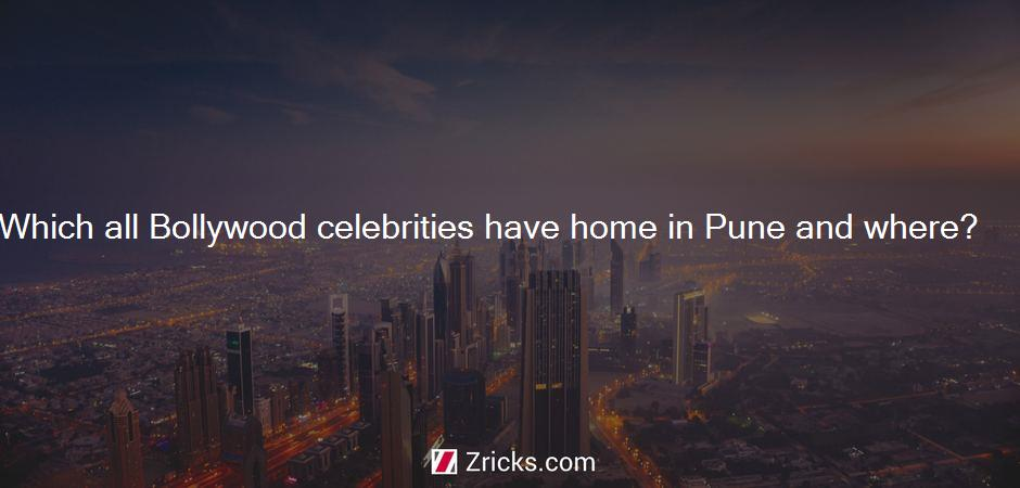 Which all Bollywood celebrities have home in Pune and where?