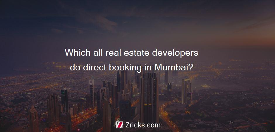 Which all real estate developers do direct booking in Mumbai?