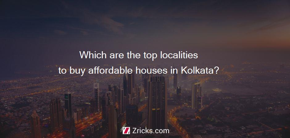 Which are the top localities to buy affordable houses in Kolkata?