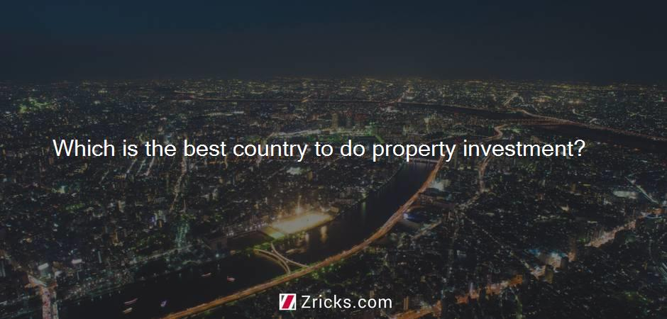 Which is the best country to do property investment?