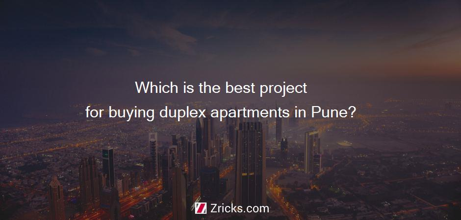 Which is the best project for buying duplex apartments in Pune?