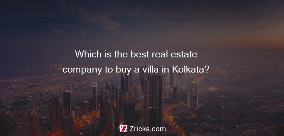 Which is the best real estate company to buy a villa in Kolkata?